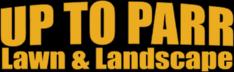 Up to Parr Lawn & Landscape